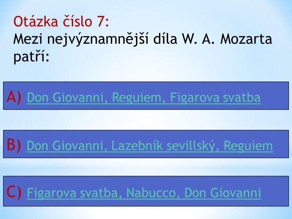 A) Don Giovanni, Reguiem, Figarova svatba