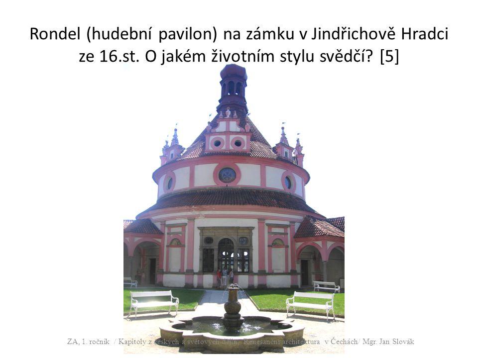 Rondel (hudební pavilon) na zámku v Jindřichově Hradci ze 16. st