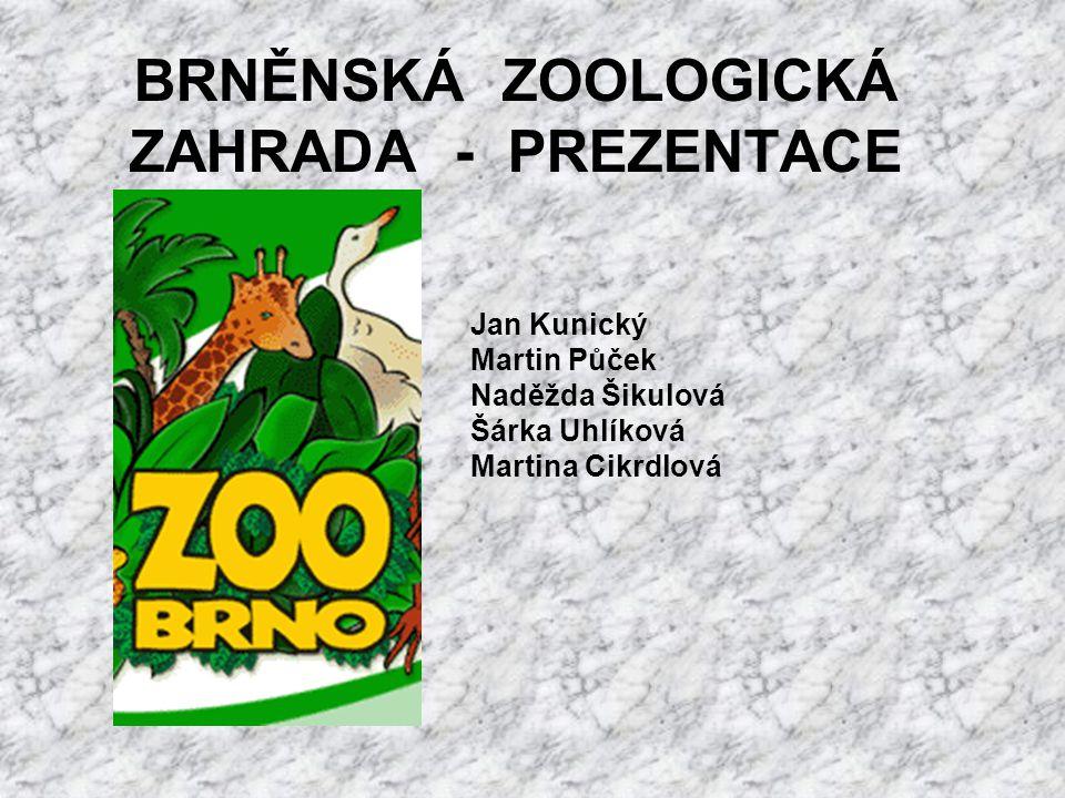 BRNĚNSKÁ ZOOLOGICKÁ ZAHRADA - PREZENTACE