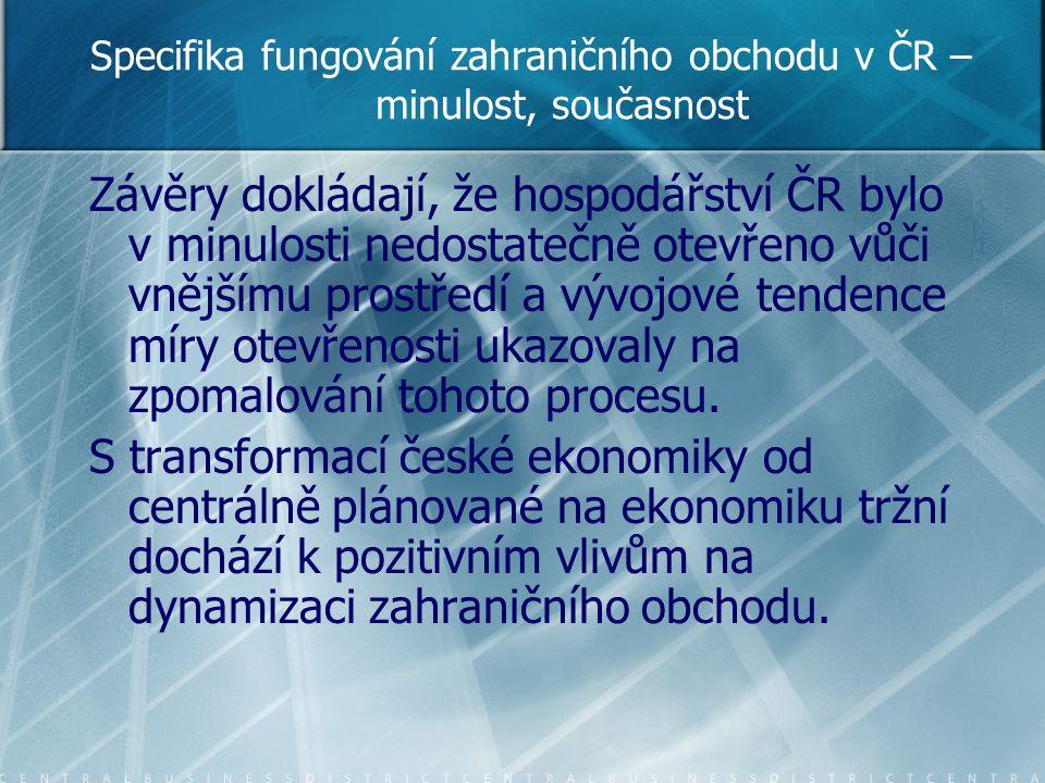 Specifika fungování zahraničního obchodu v ČR – minulost, současnost