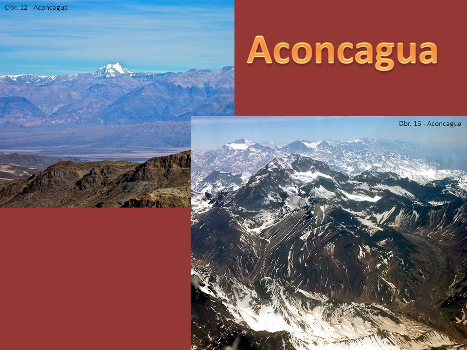 Obr. 12 - Aconcagua Aconcagua Obr. 13 - Aconcagua