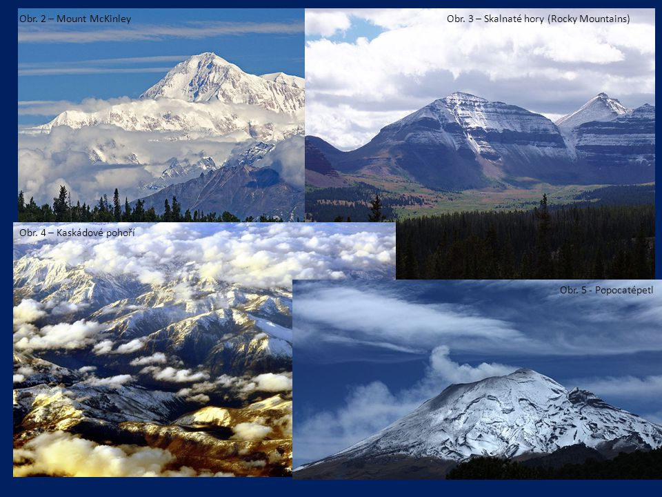 Obr. 2 – Mount McKinley Obr. 3 – Skalnaté hory (Rocky Mountains) Obr.