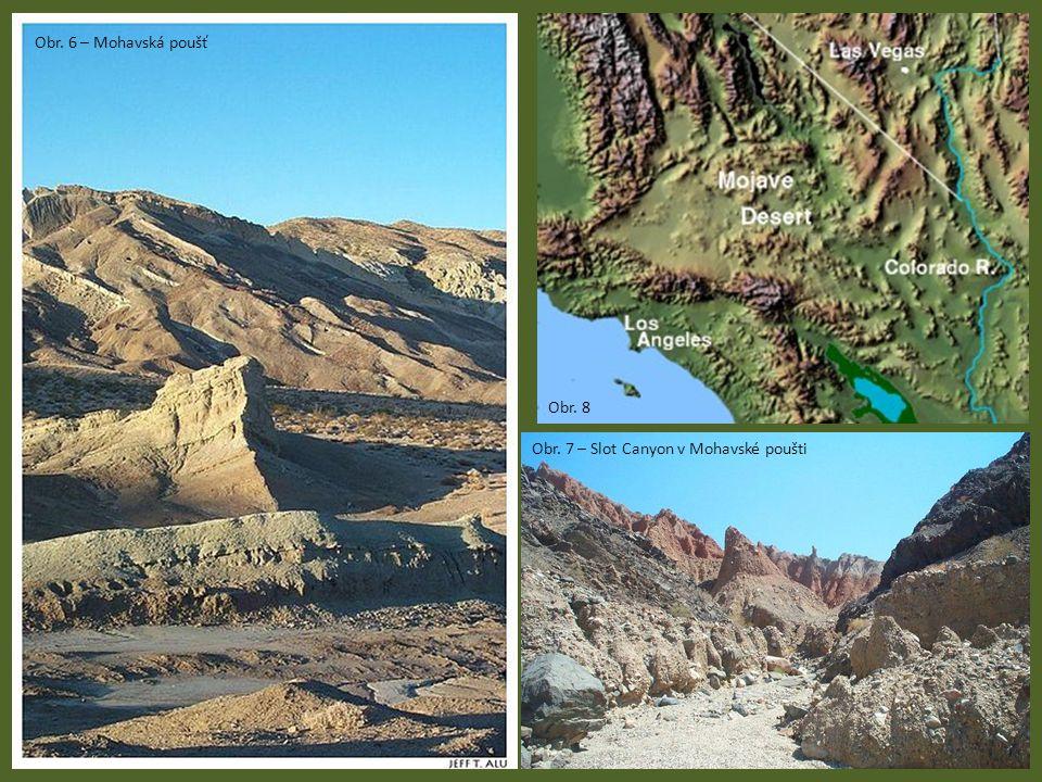 Obr. 6 – Mohavská poušť Obr. 8 Obr. 7 – Slot Canyon v Mohavské poušti