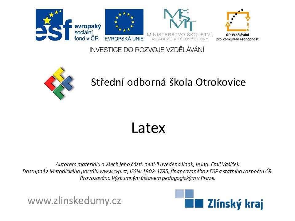 Latex Střední odborná škola Otrokovice www.zlinskedumy.cz