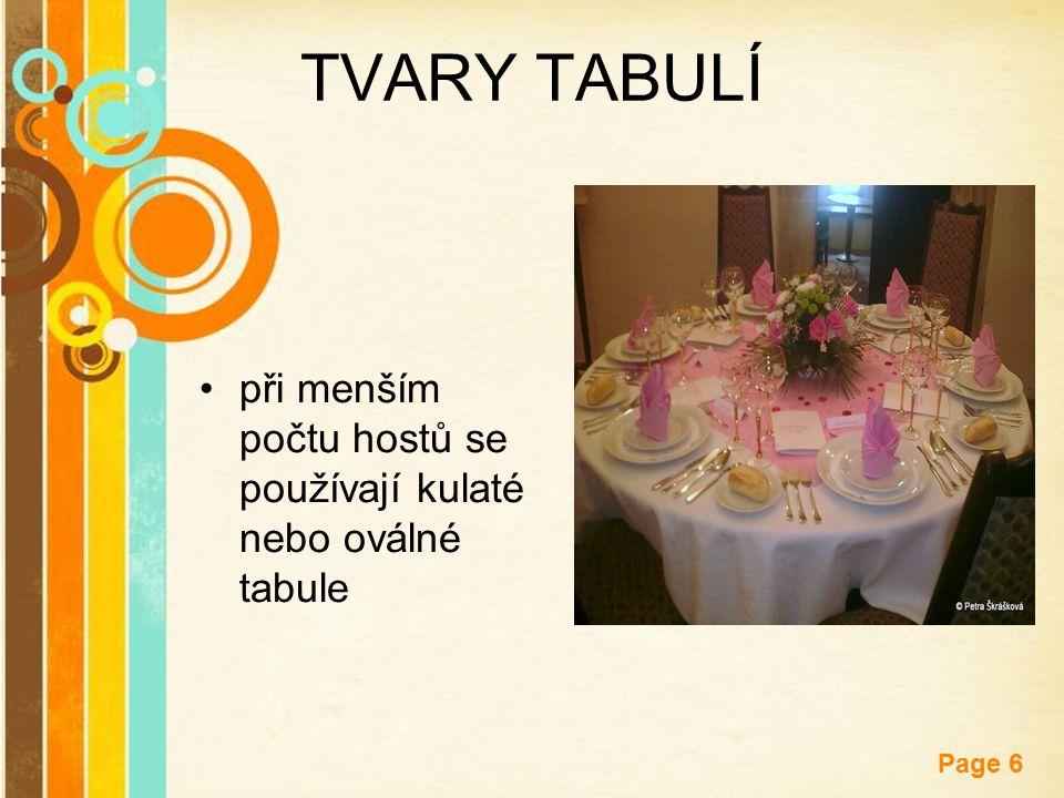 TVARY TABULÍ při menším počtu hostů se používají kulaté nebo oválné tabule