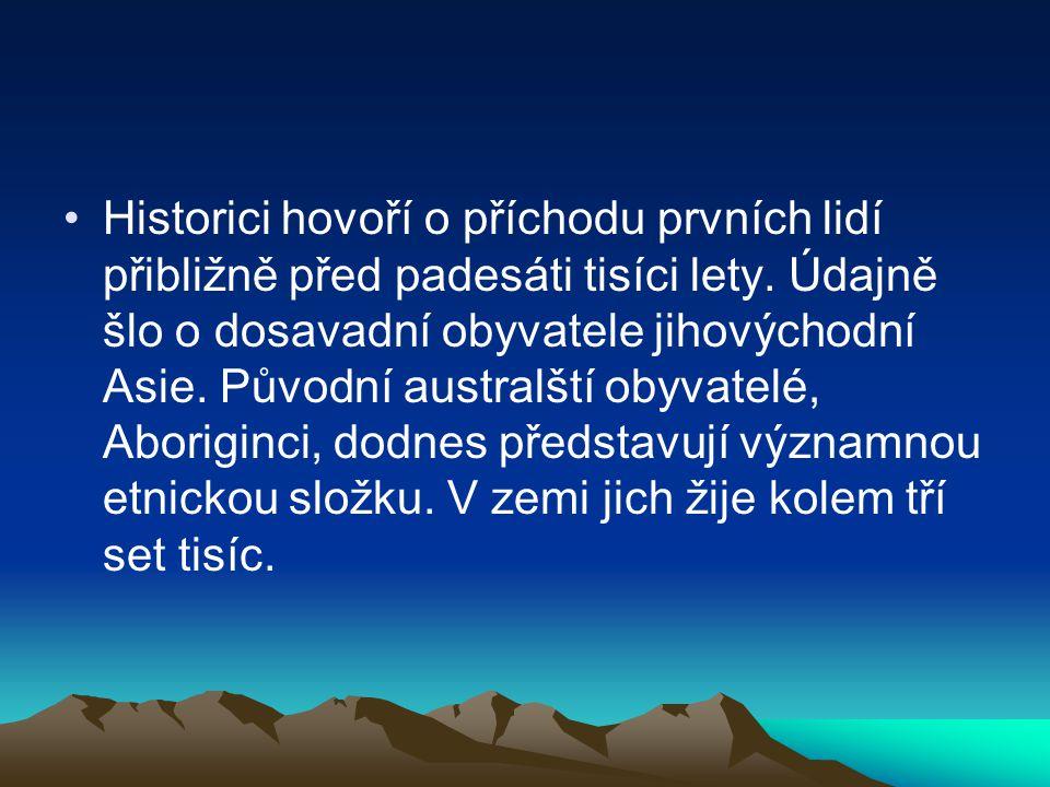 Historici hovoří o příchodu prvních lidí přibližně před padesáti tisíci lety.
