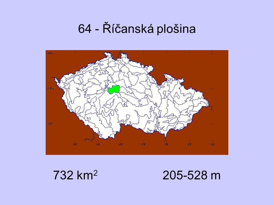 64 - Říčanská plošina 732 km2 205-528 m