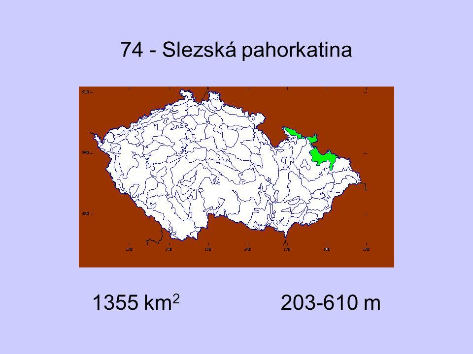 74 - Slezská pahorkatina 1355 km2 203-610 m