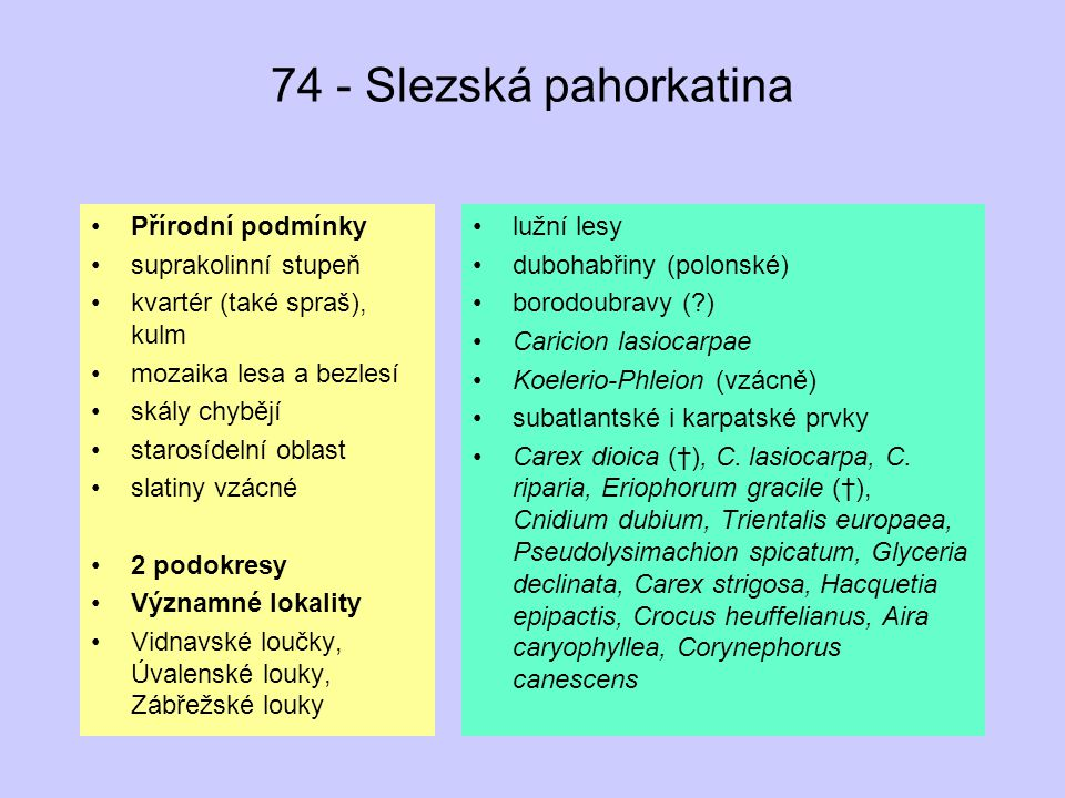 74 - Slezská pahorkatina Přírodní podmínky suprakolinní stupeň