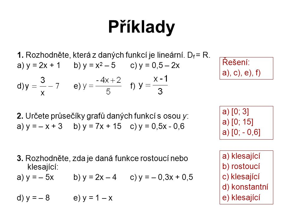 Příklady 1. Rozhodněte, která z daných funkcí je lineární. Df = R.