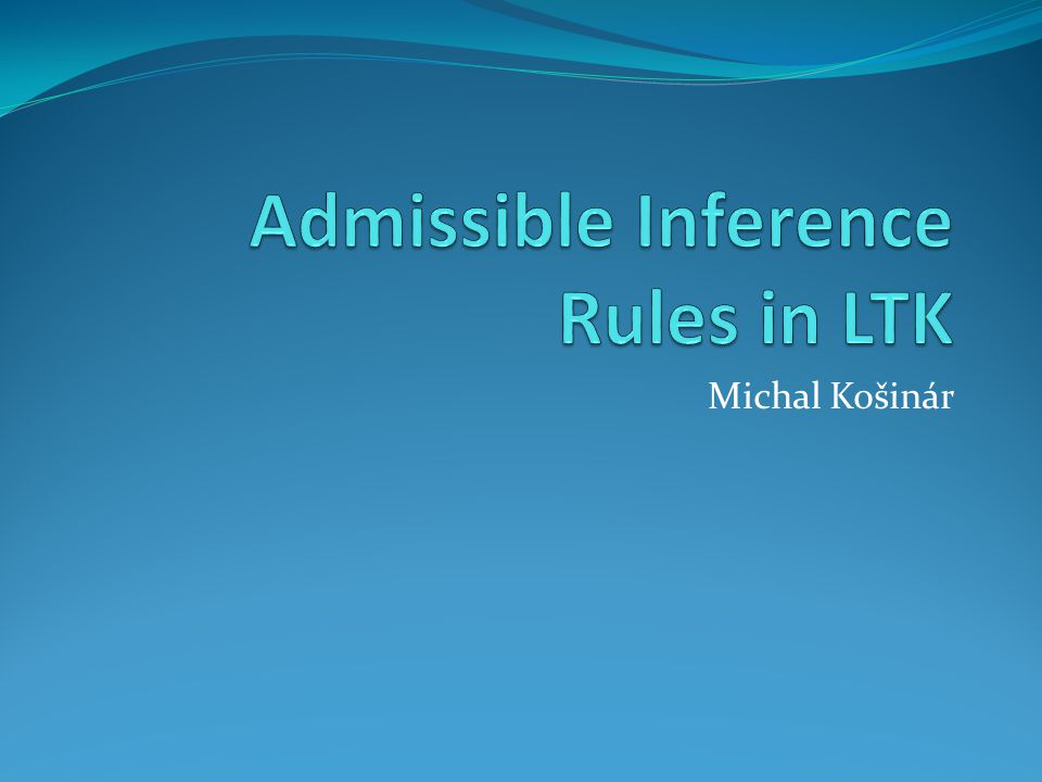 Admissible Inference Rules in LTK