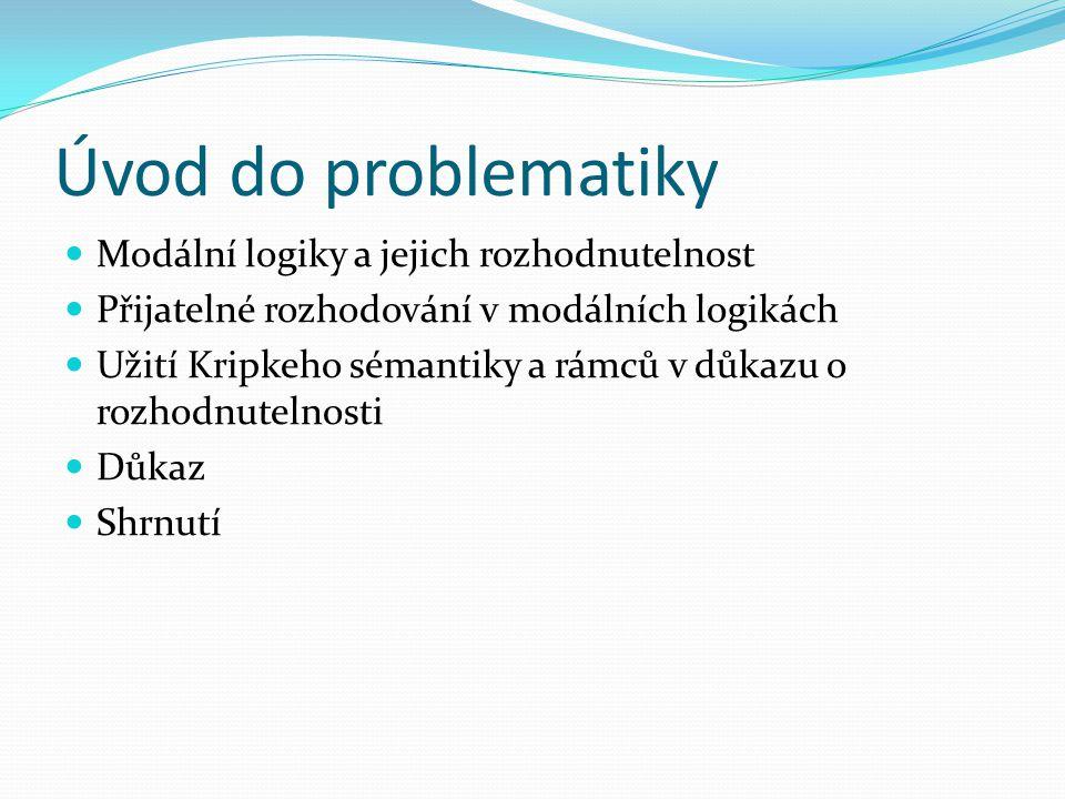 Úvod do problematiky Modální logiky a jejich rozhodnutelnost