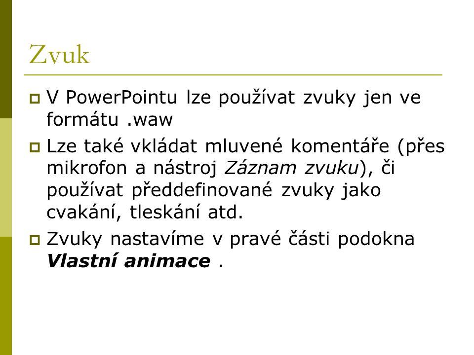Zvuk V PowerPointu lze používat zvuky jen ve formátu .waw