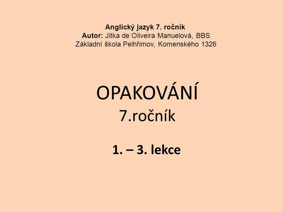 OPAKOVÁNÍ 7.ročník 1. – 3. lekce