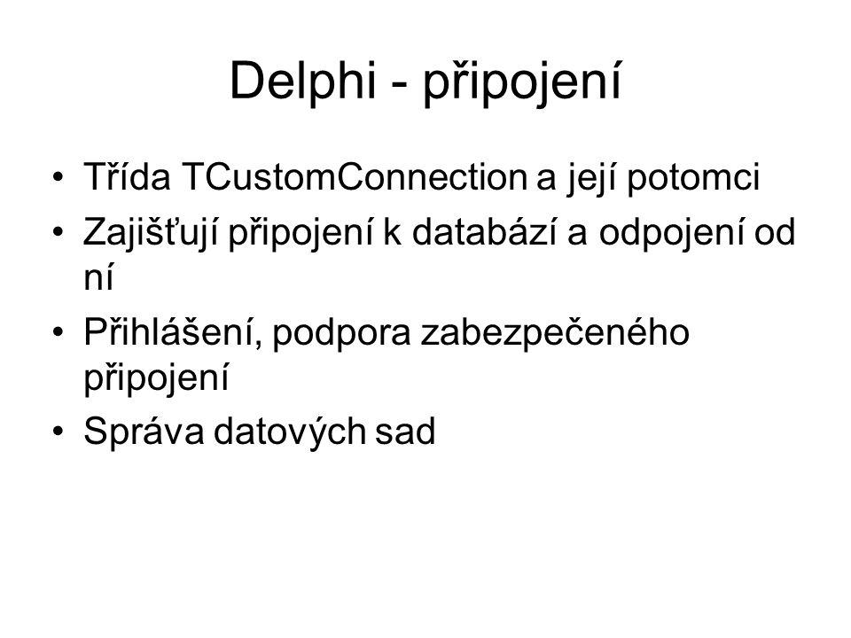 Delphi - připojení Třída TCustomConnection a její potomci