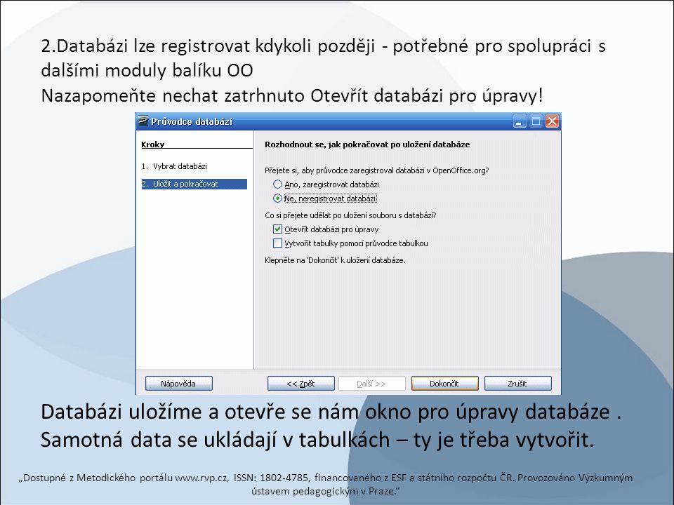 Databázi uložíme a otevře se nám okno pro úpravy databáze .