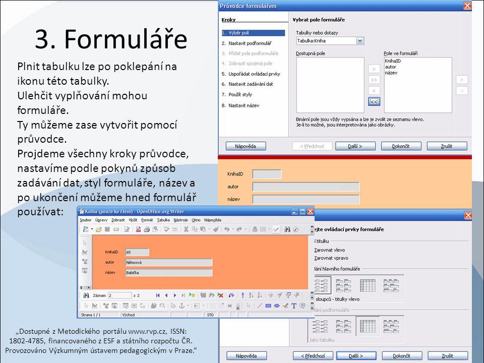 3. Formuláře Plnit tabulku lze po poklepání na ikonu této tabulky.