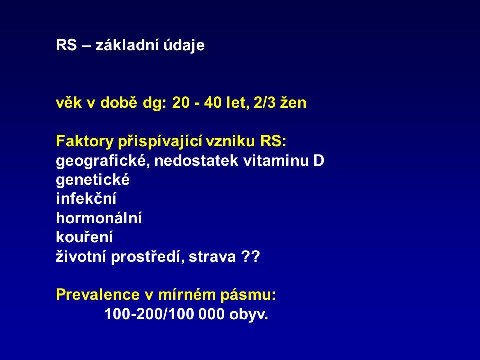 RS – základní údaje věk v době dg: 20 - 40 let, 2/3 žen. Faktory přispívající vzniku RS: geografické, nedostatek vitaminu D.