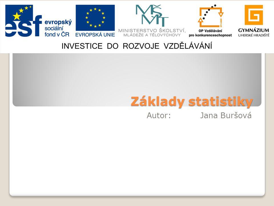 Základy statistiky Autor: Jana Buršová