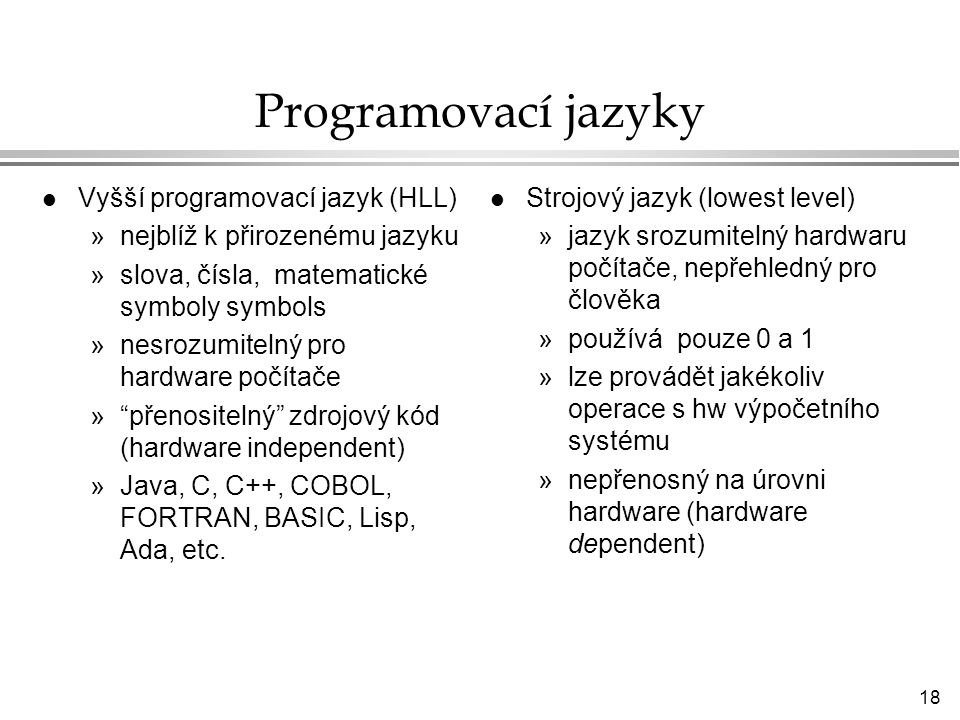 Programovací jazyky Vyšší programovací jazyk (HLL)