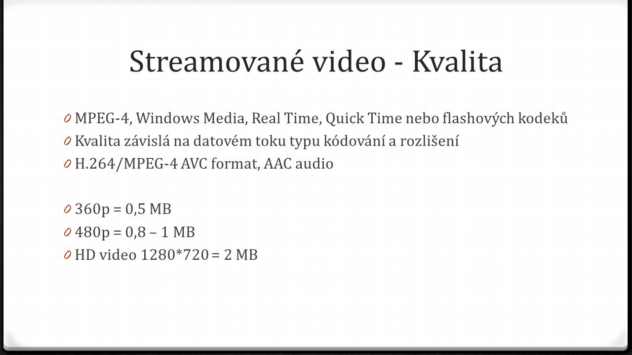 Streamované video - Kvalita