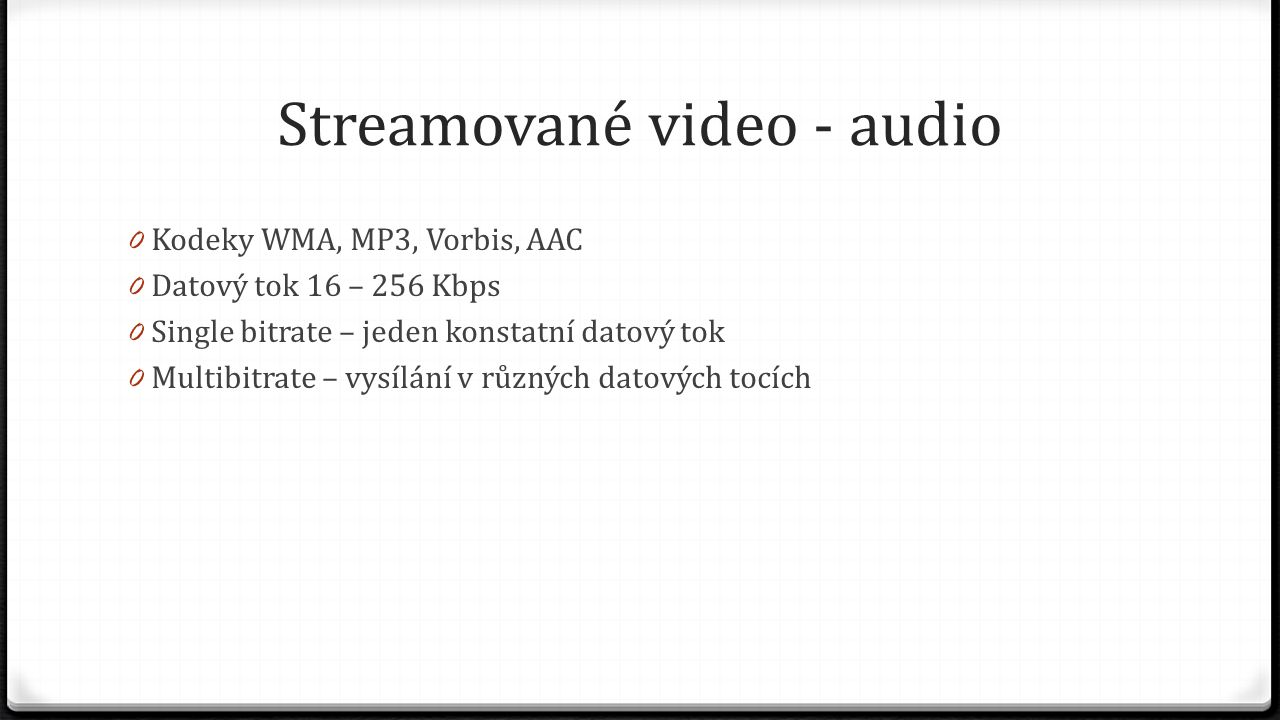 Streamované video - audio