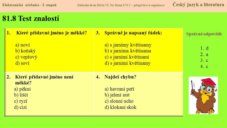 81.8 Test znalostí Které přídavné jméno je měkké a) noví b) koňský