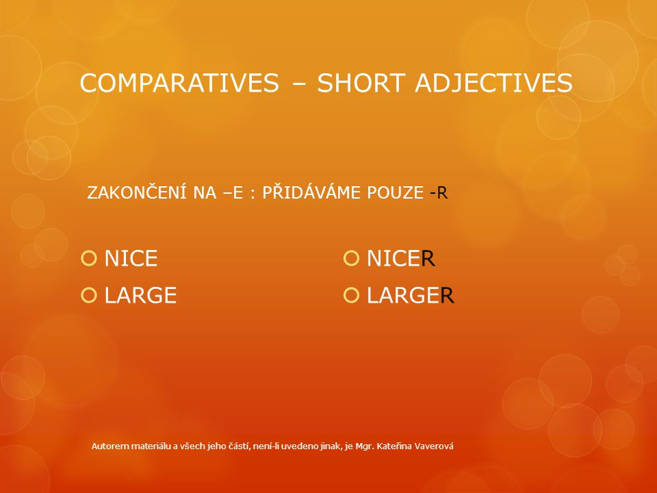 COMPARATIVES – SHORT ADJECTIVES