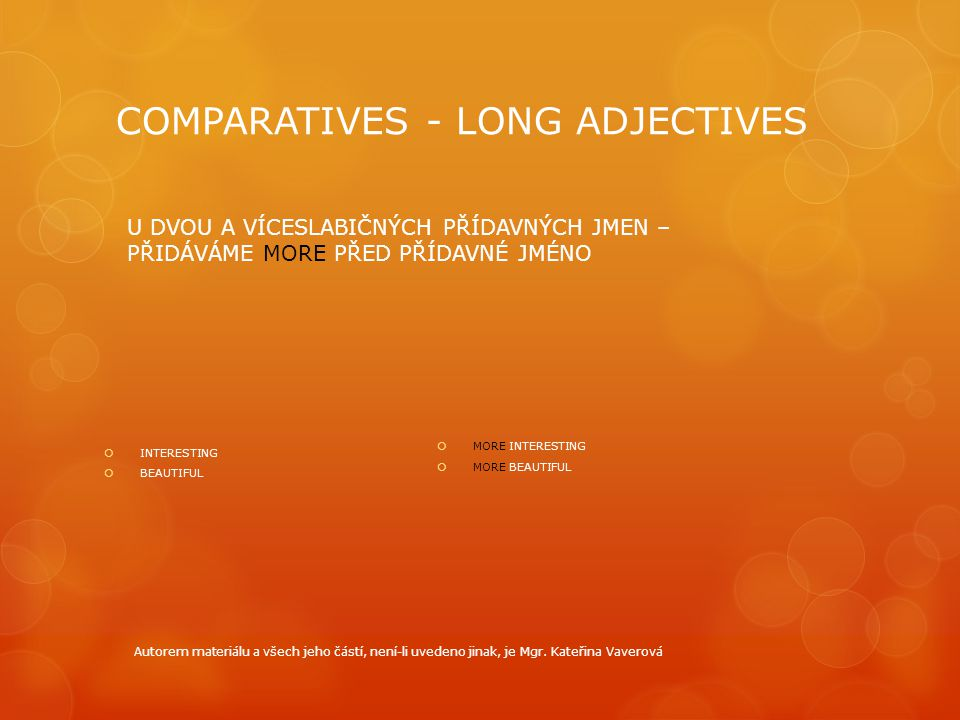 COMPARATIVES - LONG ADJECTIVES