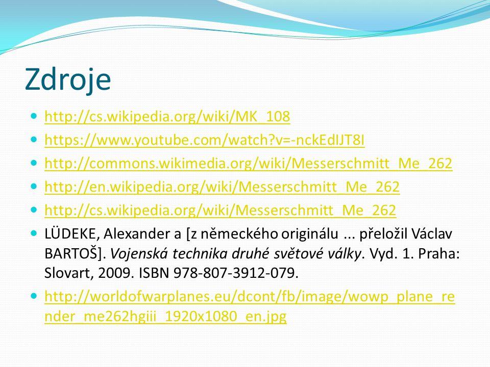 Zdroje http://cs.wikipedia.org/wiki/MK_108