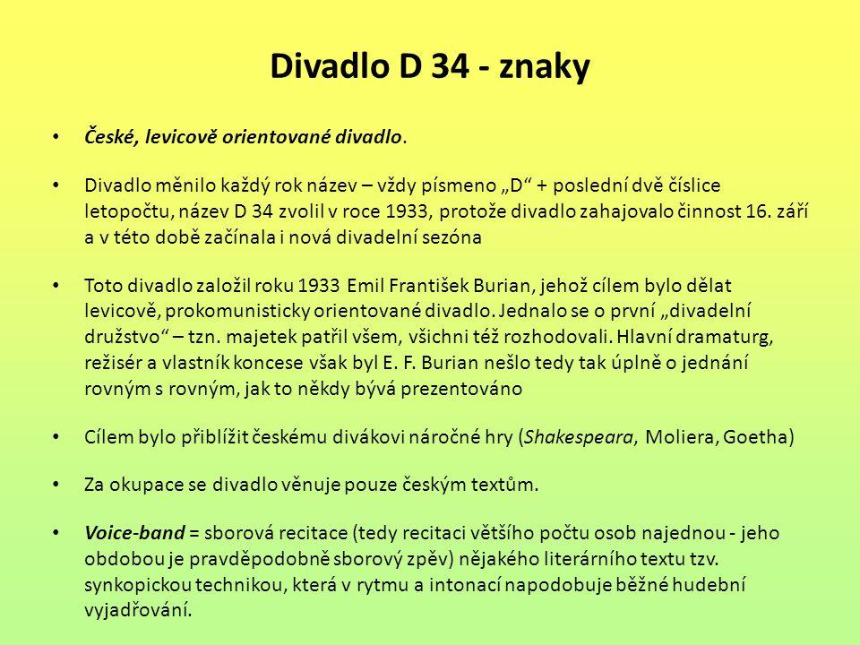 Divadlo D 34 - znaky České, levicově orientované divadlo.