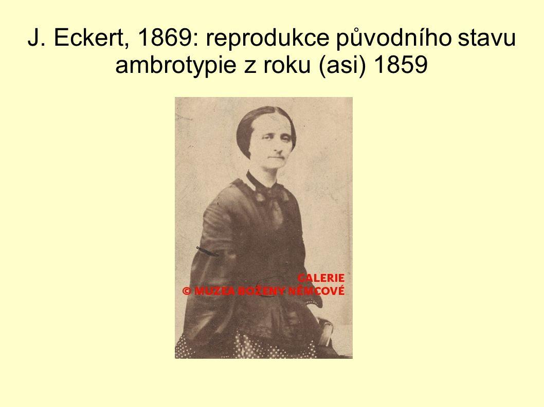 J. Eckert, 1869: reprodukce původního stavu ambrotypie z roku (asi) 1859