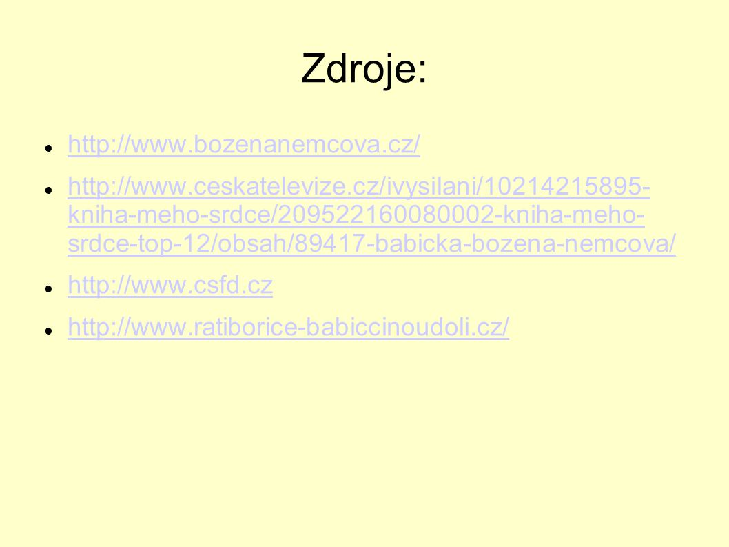 Zdroje: http://www.bozenanemcova.cz/