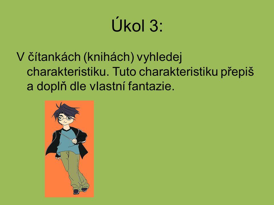 Úkol 3: V čítankách (knihách) vyhledej charakteristiku.