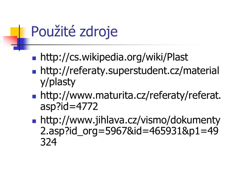 Použité zdroje http://cs.wikipedia.org/wiki/Plast
