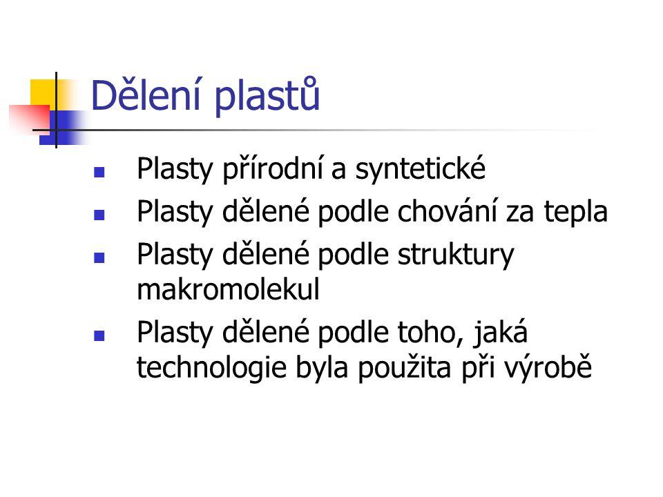 Dělení plastů Plasty přírodní a syntetické