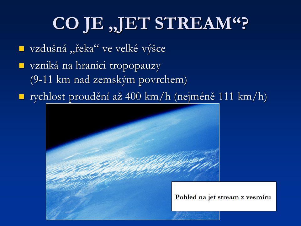 """CO JE """"JET STREAM vzdušná """"řeka ve velké výšce"""