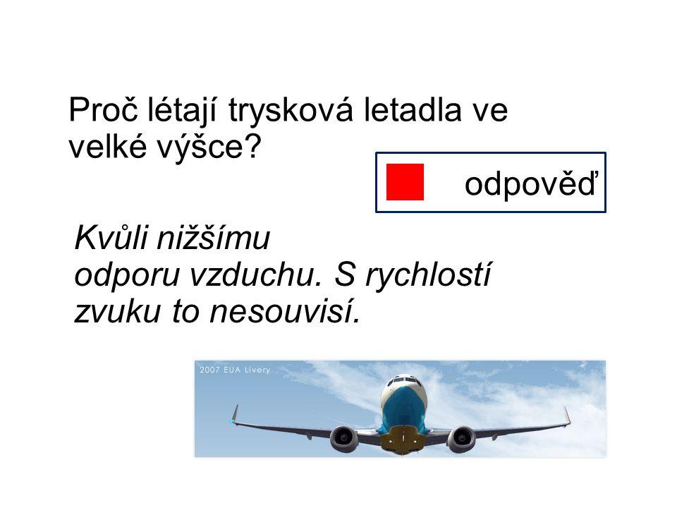 Proč létají trysková letadla ve velké výšce
