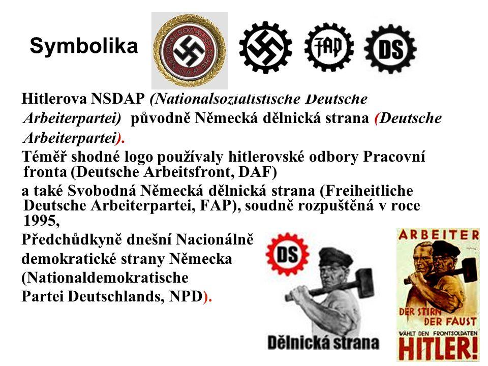 Symbolika Hitlerova NSDAP (Nationalsozialistische Deutsche Arbeiterpartei) původně Německá dělnická strana (Deutsche Arbeiterpartei).