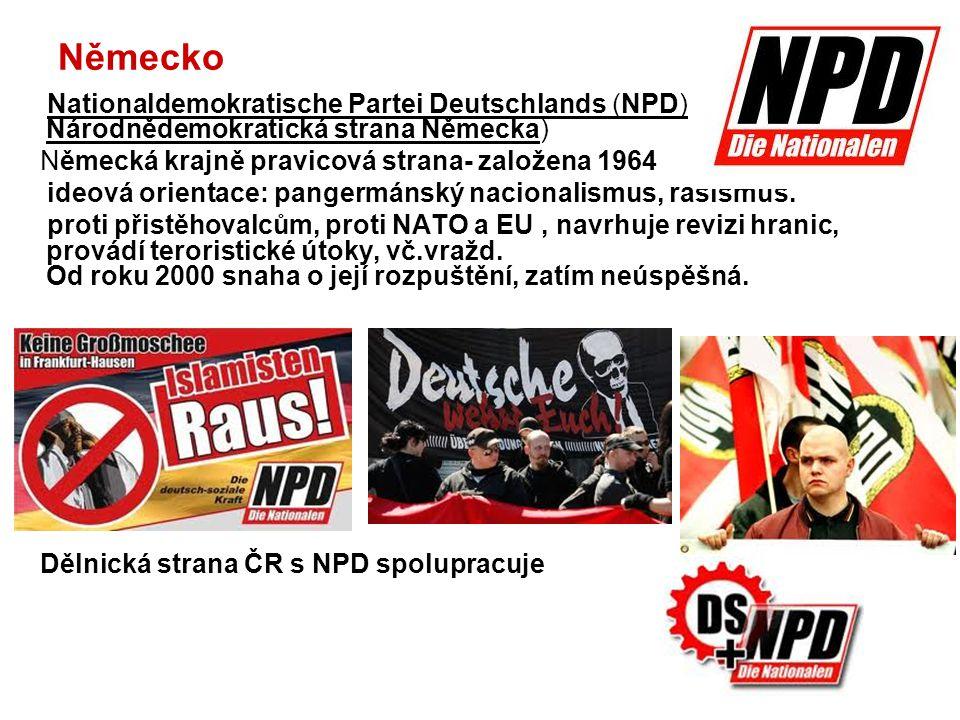 Německo Nationaldemokratische Partei Deutschlands (NPD) Národnědemokratická strana Německa) Německá krajně pravicová strana- založena 1964.
