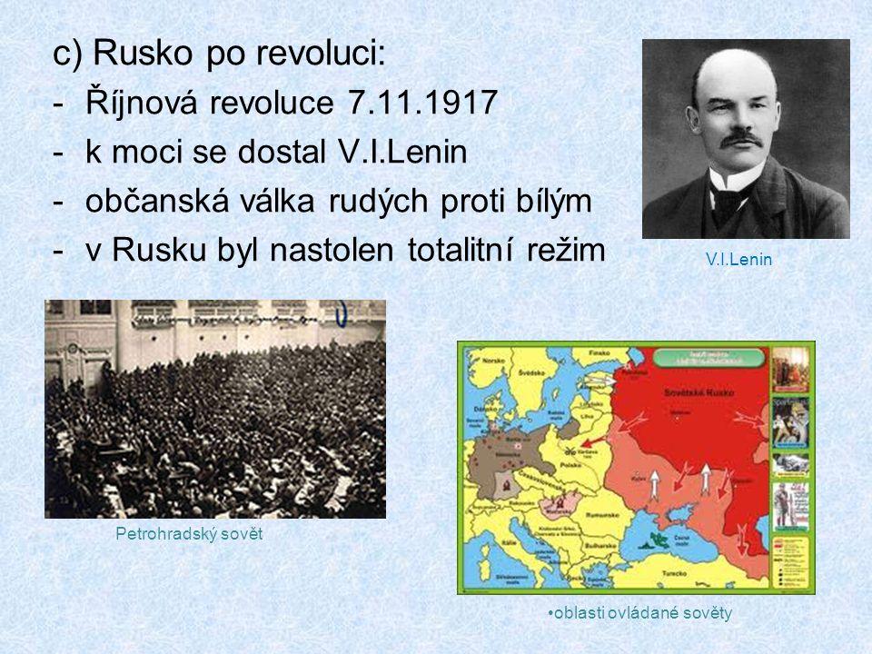 c) Rusko po revoluci: Říjnová revoluce 7.11.1917