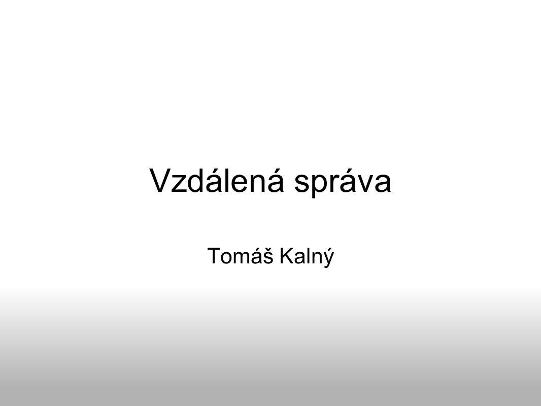 Vzdálená správa Tomáš Kalný