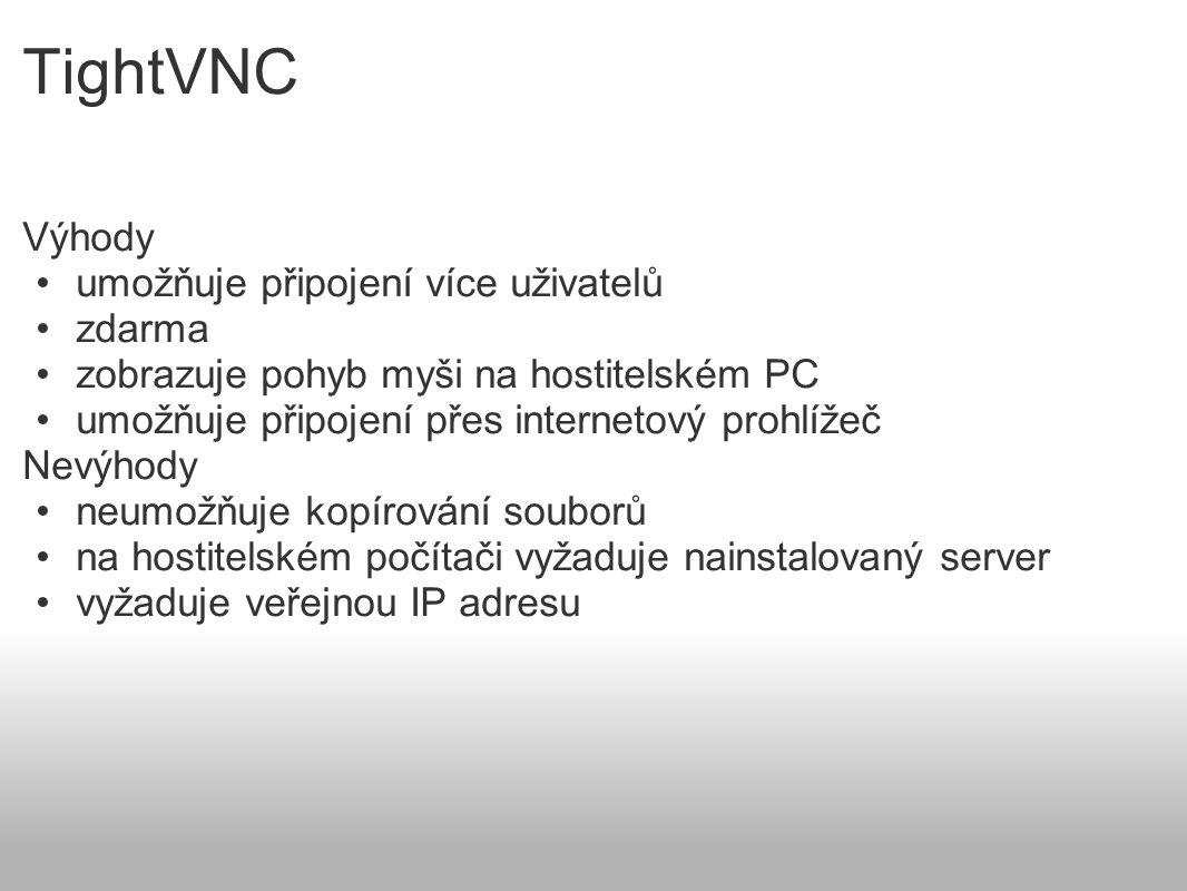 TightVNC Výhody umožňuje připojení více uživatelů zdarma