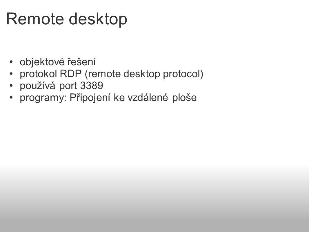 Remote desktop objektové řešení protokol RDP (remote desktop protocol)