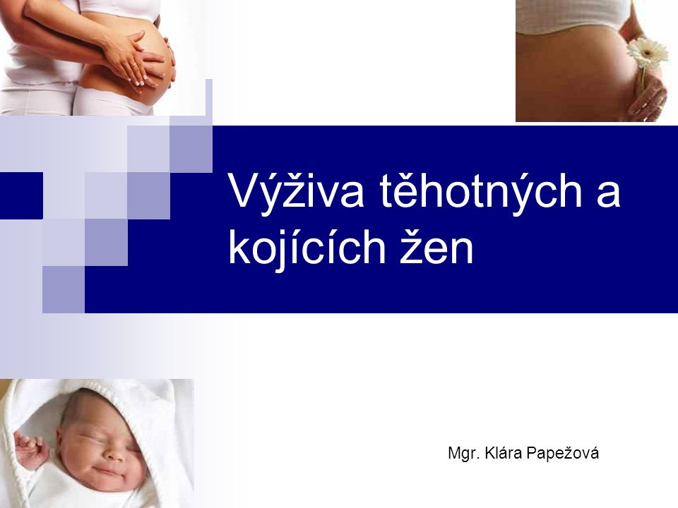 Výživa těhotných a kojících žen