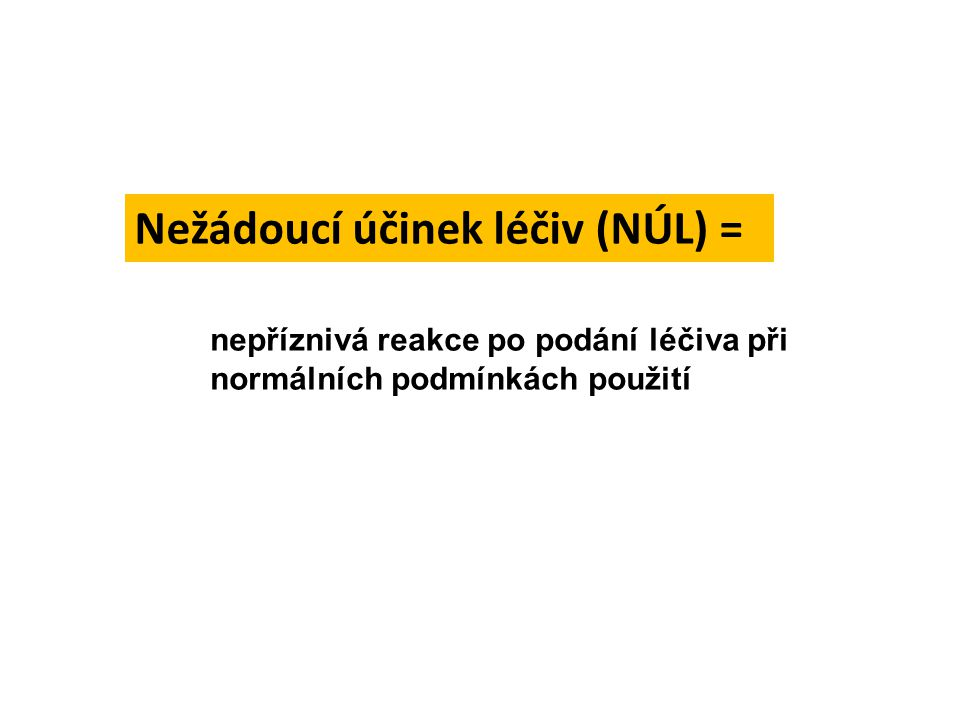 Nežádoucí účinek léčiv (NÚL) =