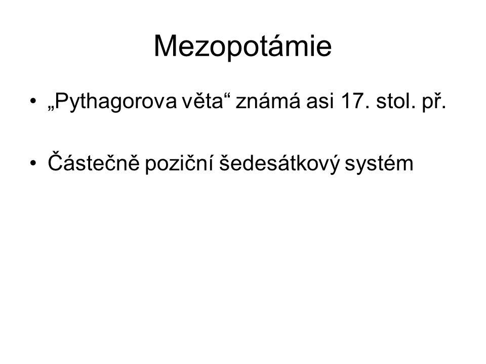 """Mezopotámie """"Pythagorova věta známá asi 17. stol. př."""