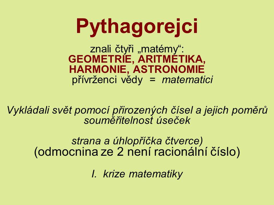 Pythagorejci (odmocnina ze 2 není racionální číslo)