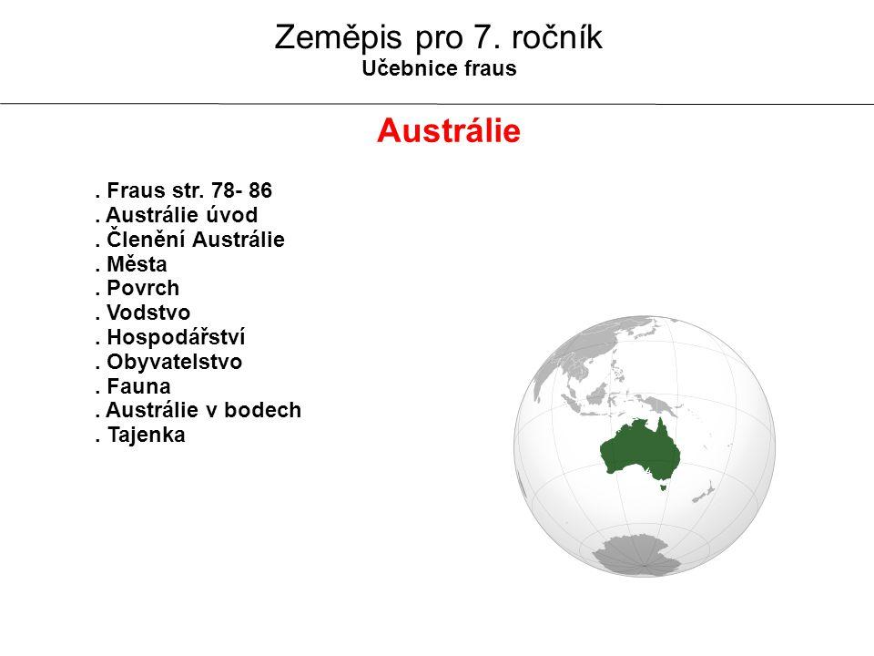 Zeměpis pro 7. ročník Austrálie Učebnice fraus . Fraus str. 78- 86