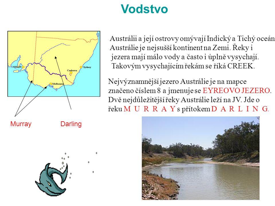 Vodstvo Austrálii a její ostrovy omývají Indický a Tichý oceán.